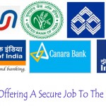 Bank Jobs Offering A Secure Job To The Indian You