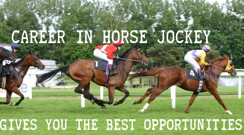 Career In Horse Jockey- Gives You The Best Opportunities