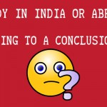 Study In India Or Abroad- Coming To A Conclusion