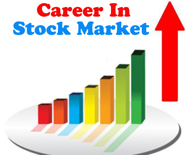 Career In Stock Market- The Best Way To Earn From The Particular Job