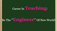 """Career In Teaching: Be The """"Engineer"""" Of New World!"""