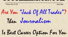 """Are You """"Jack Of All Trades""""? Then Journalism Is Best Career Option For You"""