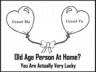 Old Age Person At Home? You Are Actually Very Lucky…