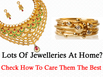 Lots Of Jewelleries At Home Check How To Care Them The Best