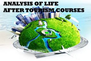 Analysis Of Life After Tourism Courses