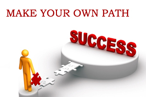 Make Your Own Successful Path Right Away To Achieve Name And Fame
