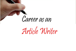 Make Your Career As An Article Writer