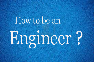 Career As An Engineer: Want To Be An Engineer? Read On