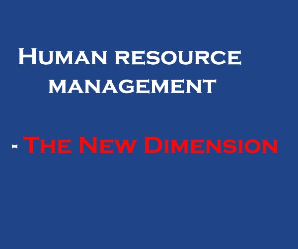 HR Management- The New Dimension