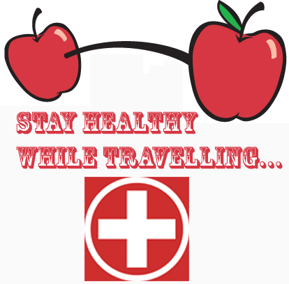 Stay Healthy While Travelling… But How?