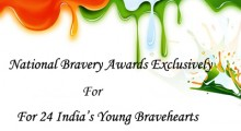 National Bravery Awards Exclusively For 24 India's Young Bravehearts